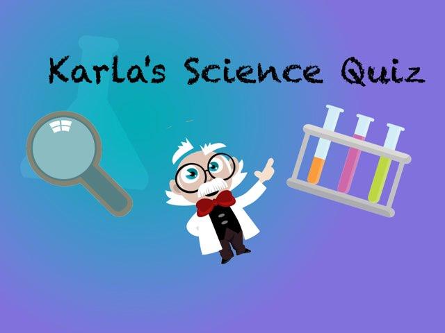 Karla's science quiz  by Daragh Mcmunn
