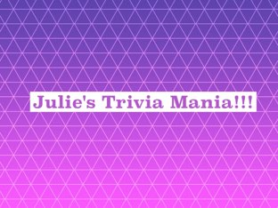 Julie's Trivia Mania by Juliana avila