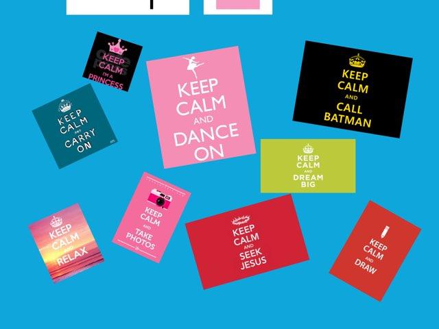 Keep Calm  by Brecklyn