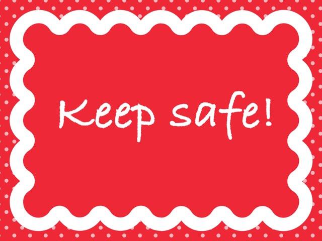 Keep Safe!  by Macarena Merino Martín