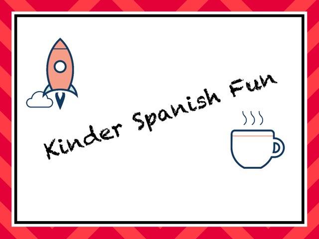 Kinder Spanish Fun by Naomi Nye