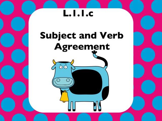 L.1.1.c-Subject/Verb Agreement by Jennifer