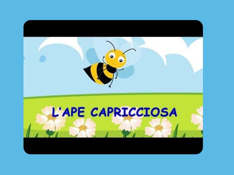 L'APE CAPRICCIOSA by Menica Marano