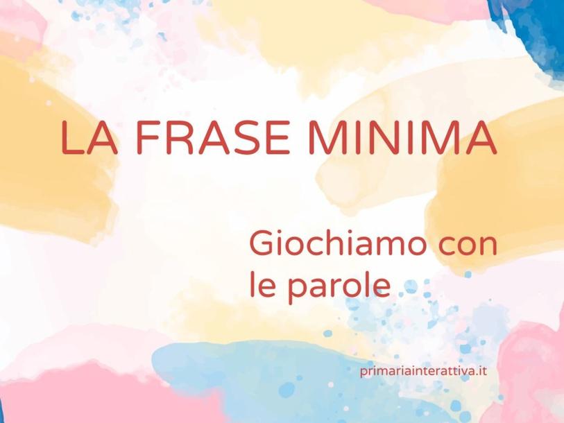 LA FRASE MINIMA by Primaria Interattiva