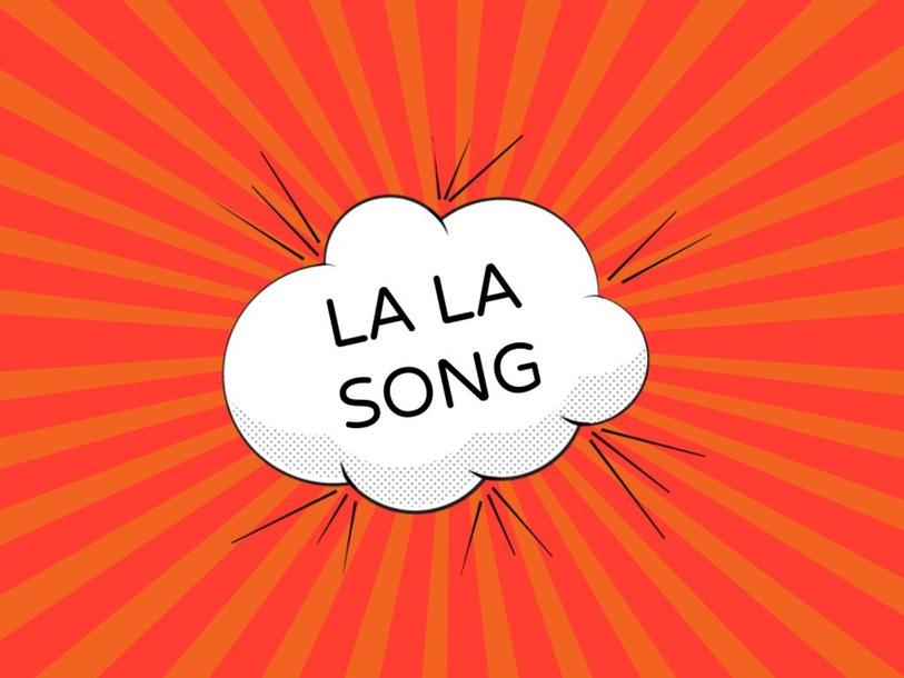 LA LA SONG by Primaria Interattiva