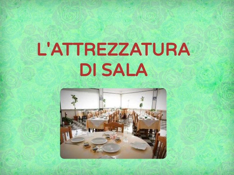 LE ATTREZZATURE DI SALA by Rosa Magrì