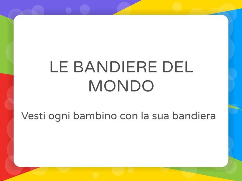 LE BANDIERE DEL MONDO by Primaria Interattiva