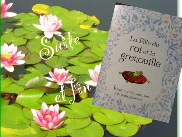 La Fille Du Roi Et La Grenouille, Suite Et Fin by Alice Turpin