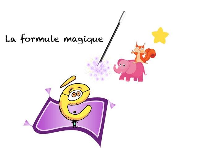 La Formule Magique 1  by Marie S