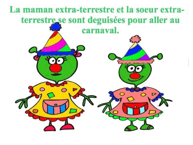 La famille extra-terrestre va au carnaval by Emilie Woodroffe