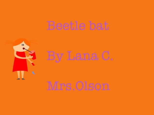 Lana's Beetle Project  by Stephanie Olson