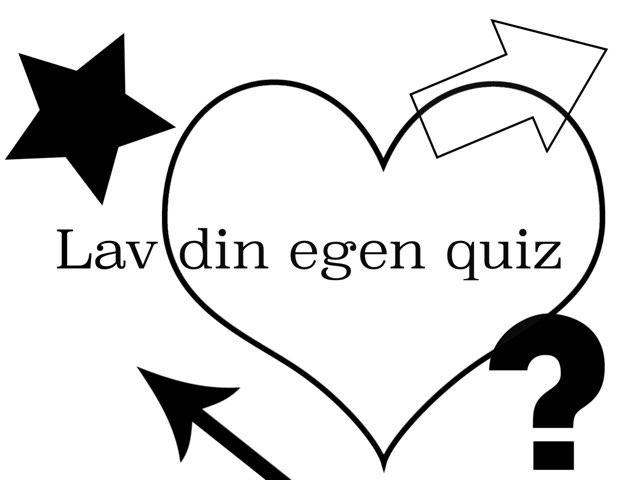 Lav dine egen quiz by Min Kusine Maria