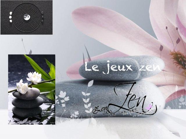 Le Jeux Zen  by Charlotte Challet