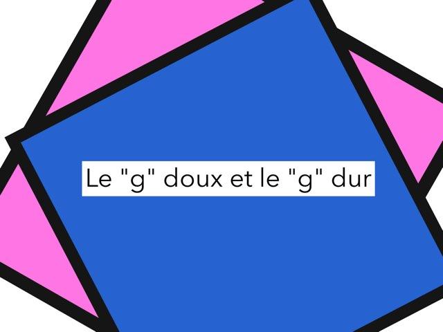"""Le """"g"""" dur et le """"g"""" doux by Annie Robitaille"""