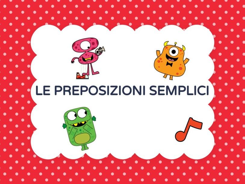 Le preposizioni semplicI by LAURA PULLARA