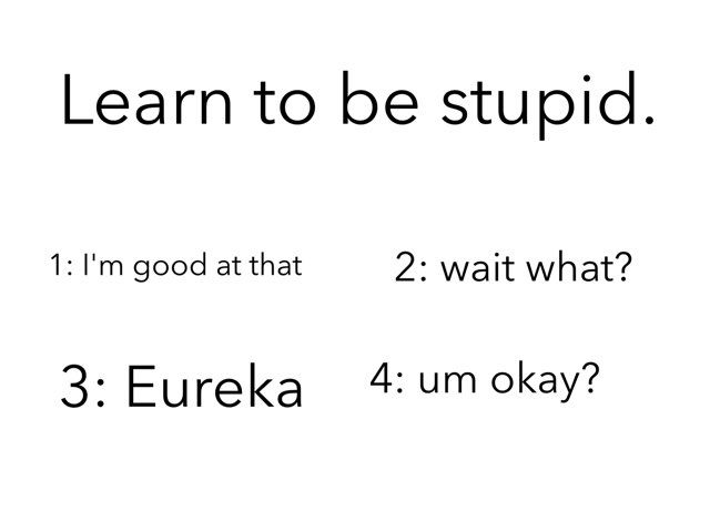 Learn To Be Stupid by Cole felton