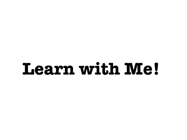 Learn With Me by Samantha Morra