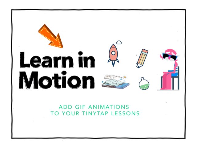 Learn in Motion! by Tiny Tap