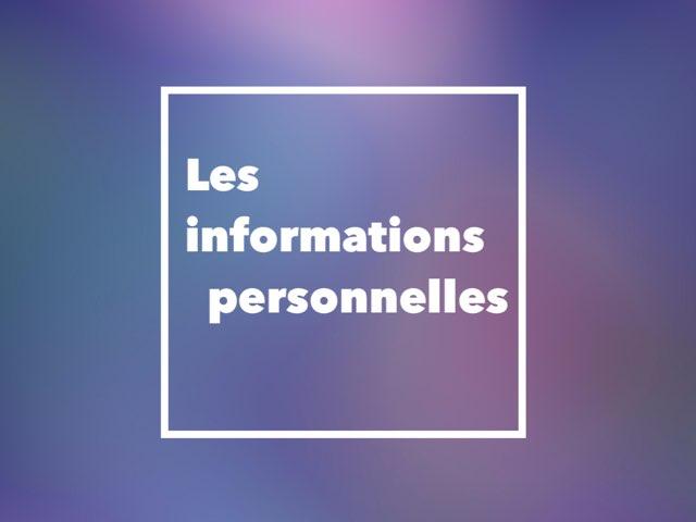 Les Informations Personnelles by Mlle Decker