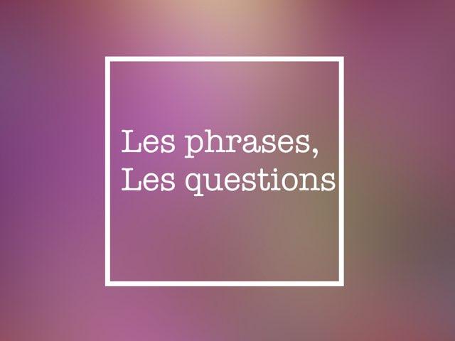 Les Phrases, Les Questions by Mlle Decker