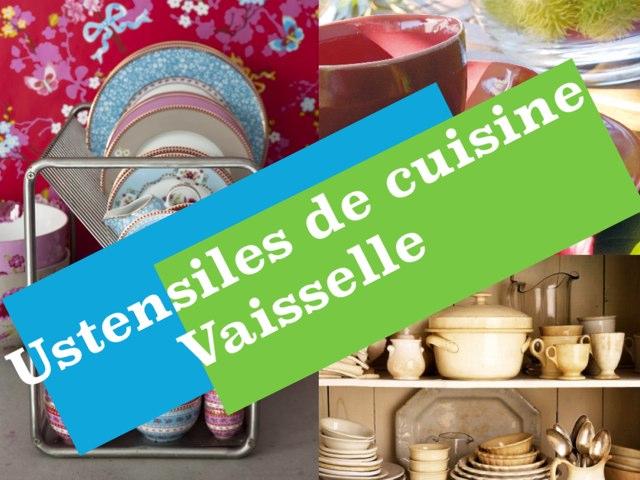 Les Ustensiles De Cuisine Et La Vaisselle by Ecole0179 Auber179