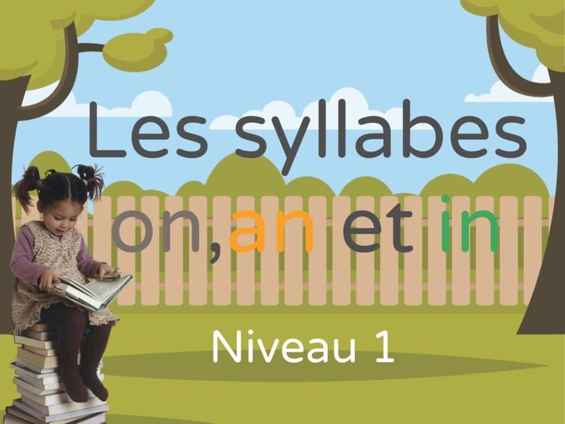 Les syllabes on, an et in avec les sons en couleurs (niveau 1)  by nadeirdre Benmbarek