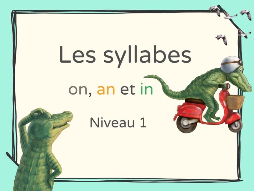 Les syllabes on, an et in avec les sons en couleurs (niveau 2) by nadeirdre Benmbarek