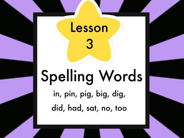 Lesson 3-Spelling Words by Jennifer