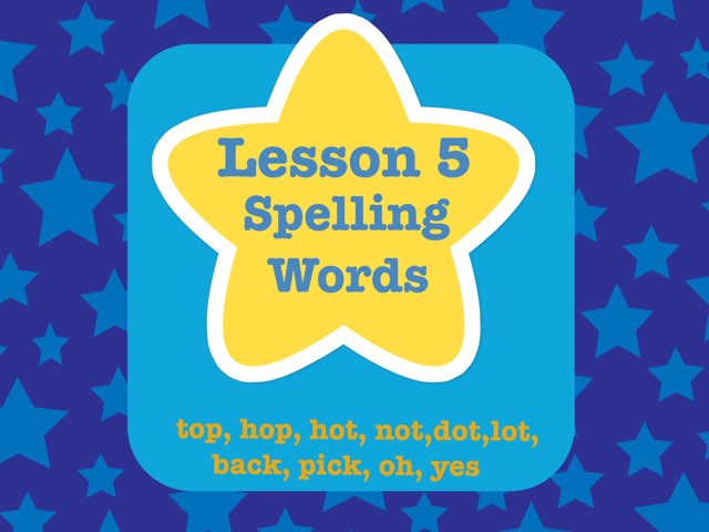 Lesson 5 Spelling Words by Jennifer