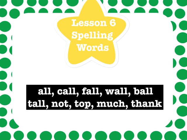 Lesson 6 Spelling Words by Jennifer