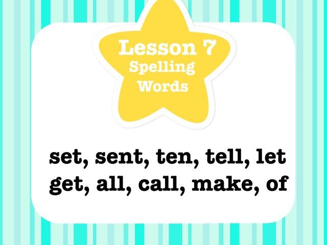 Lesson 7 Spelling Words by Jennifer