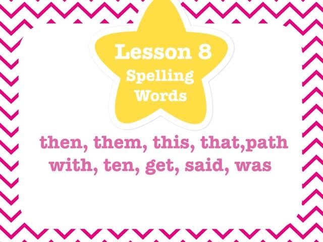 Lesson 8 Spelling Test by Jennifer