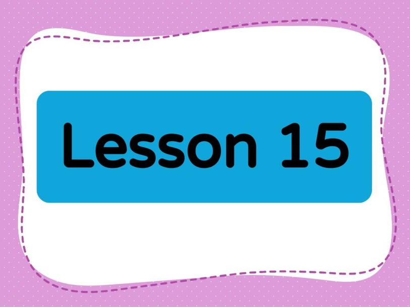 Lesson 15 (Level 1) by Lily Ho