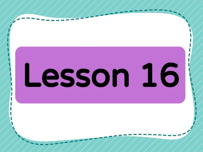 Lesson 16 (Level 1) by Lily Ho