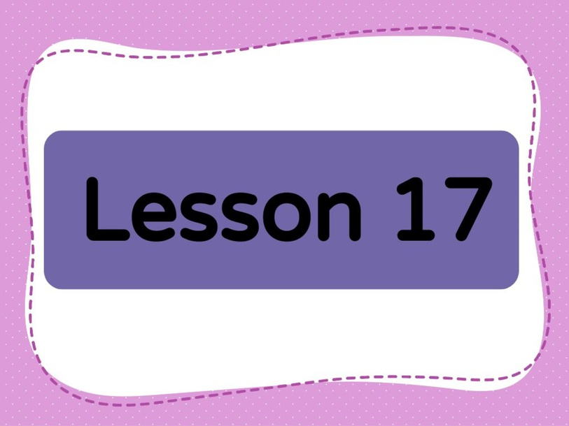 Lesson 17 (Level 1) by Lily Ho