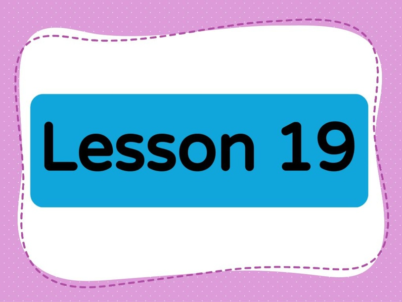 Lesson 19 (Level 1) by Lily Ho
