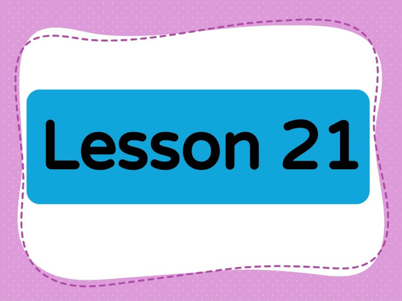 Lesson 21 (Level 1) by Lily Ho