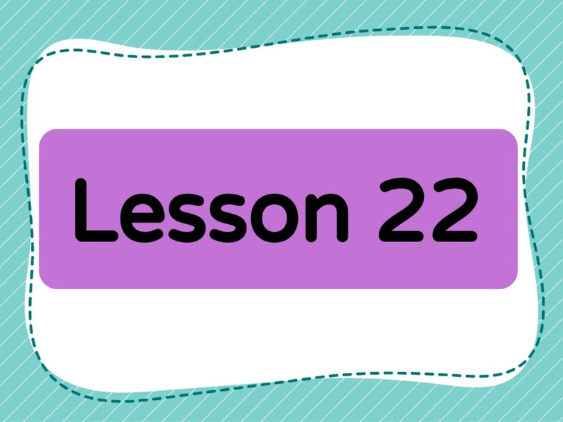 Lesson 22 (Level 1) by Lily Ho