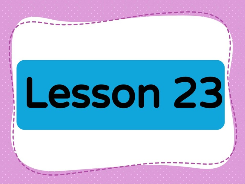 Lesson 23 (Level 1) by Lily Ho