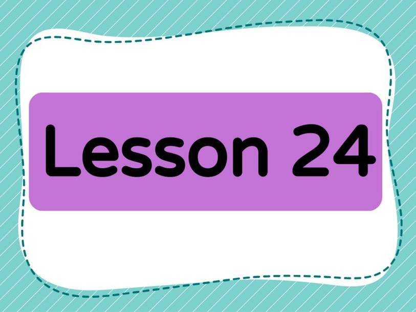 Lesson 24 (Level 1) by Lily Ho