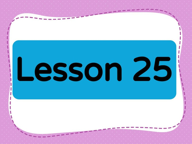 Lesson 25 (Level 1) by Lily Ho