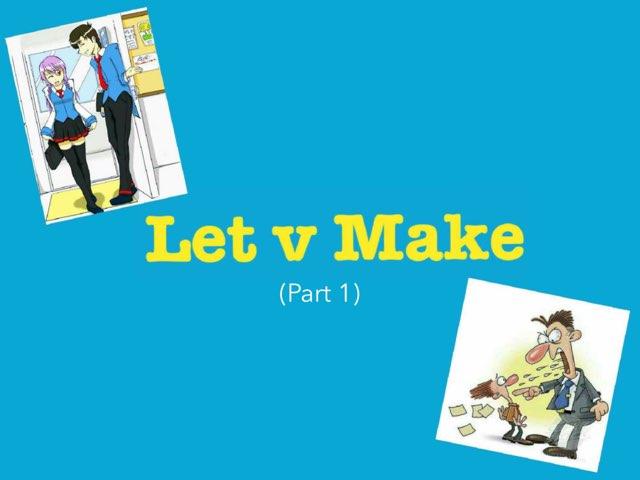 Let V Make (I) by Adrian Man