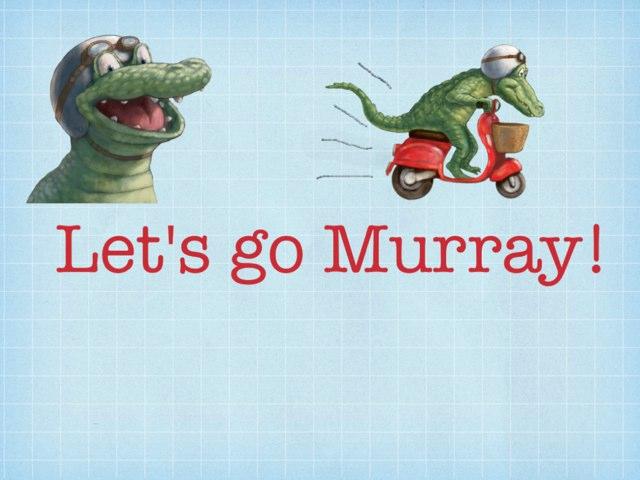 Let's Go Murray  by Rula Albadri