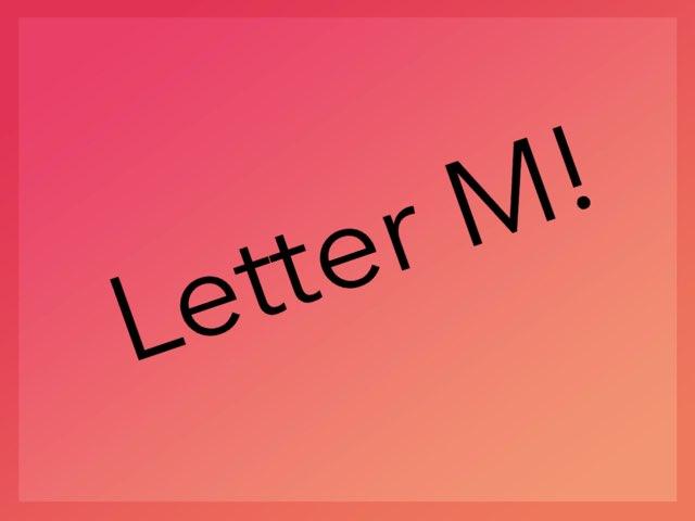 Letter M! by Ryan Rainey