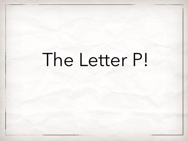 Letter P! by Ryan Rainey