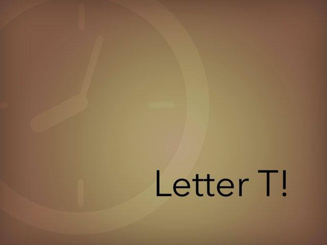 Letter T! by Ryan Rainey