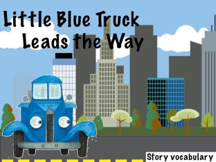 Little Blue Truck Leads The Way Vocab ID by Erica Lynn