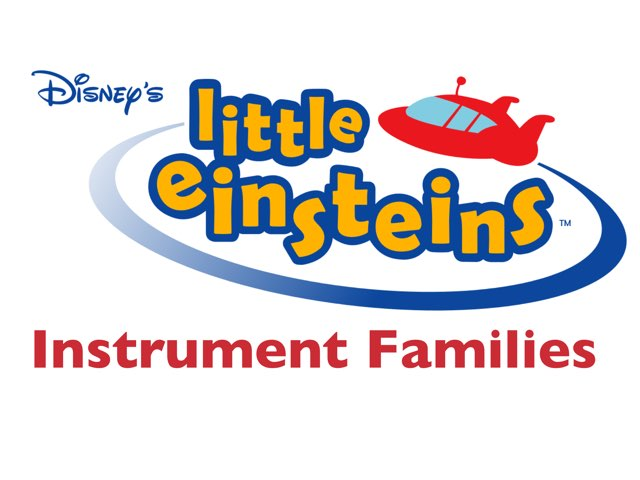 Little Einsteins And The Instrument Families by Jennifer Wentworth