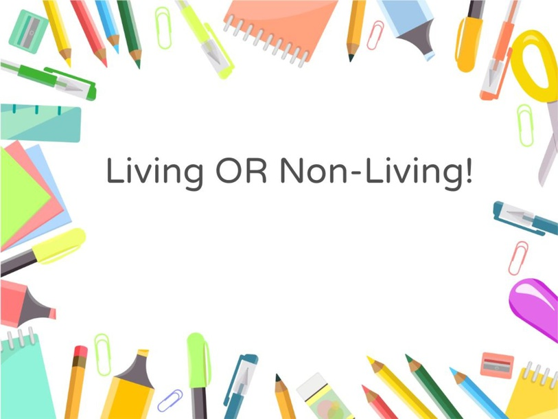 Living or non living by Chase