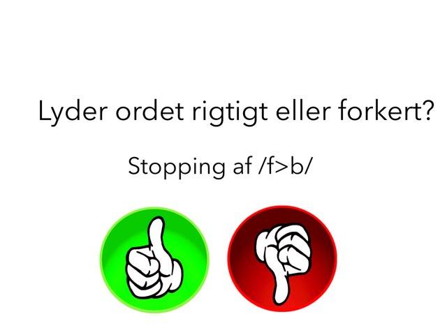 Lyder Ordet Rigtigt Eller Forkert /f>b/ by Katrine Klim